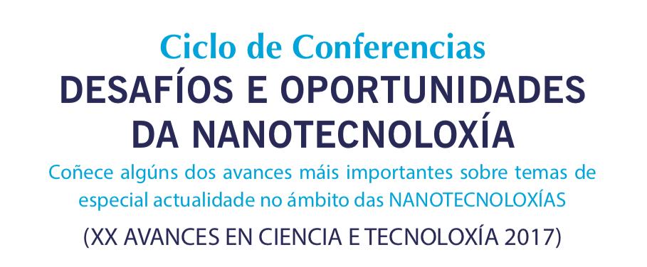 """Ciclo de Conferencias """"Desafíos e oportunidades da Nanotecnoloxía"""""""
