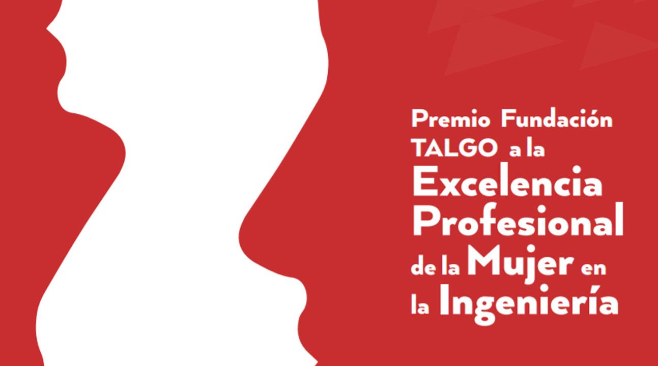 Primera Edición del Premio Fundación Talgo a la Excelencia Profesional en la mujer Ingeniera